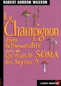 Robert_Gordon_Wasson_Le_champignon_divin_de_l_immortalite_suivi_de_Qu_etait_le_Soma_des_Aryens